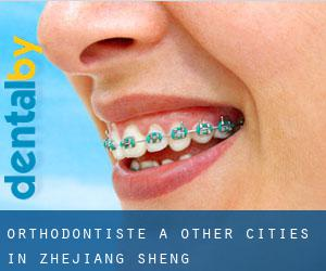 Orthodontiste à Other Cities in Zhejiang Sheng