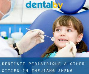 Dentiste pédiatrique à Other Cities in Zhejiang Sheng