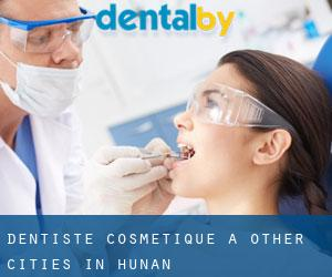 Dentiste cosmétique à Other Cities in Hunan