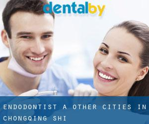 Endodontist à Other Cities in Chongqing Shi