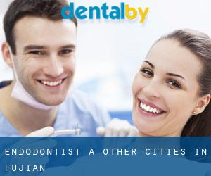 Endodontist à Other Cities in Fujian