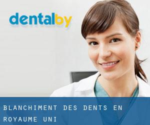 Blanchiment des dents en Royaume-Uni