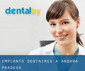 Implants dentaires à Andhra Pradesh