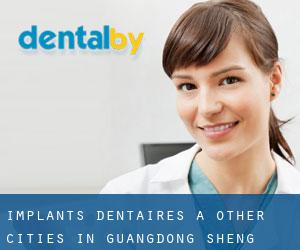 Implants dentaires à Other Cities in Guangdong Sheng