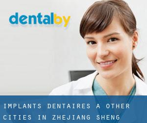 Implants dentaires à Other Cities in Zhejiang Sheng