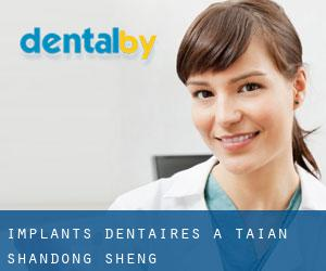 Implants dentaires à Tai'an (Shandong Sheng)