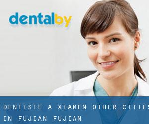 Dentiste à Xiamen (Other Cities in Fujian, Fujian)